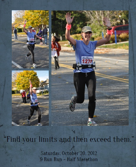 Finishing my first half marathon, the 9 Run Run in 2:04:50. Thanks to Kerry for the pictures and the inspirational quote